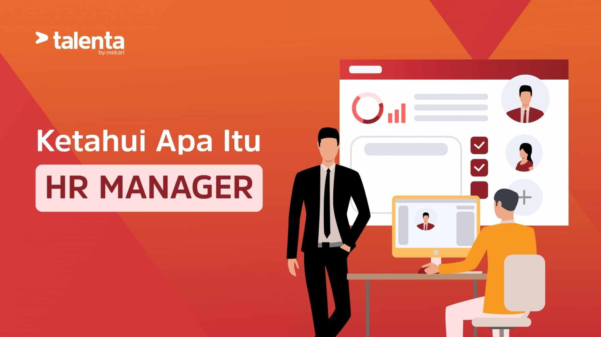 HR Manager, Definisi, Fungsi, dan Bagaimana Peran Pentingnya di Perusahaan